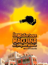 El nombre del cuento es: La misteriosa máquina del profesor Mabús
